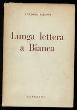 GREPPI ANTONIO LUNGA LETTERA A BIANCA CESCHINA 1967 AUTOGRAFO I° EDIZ.