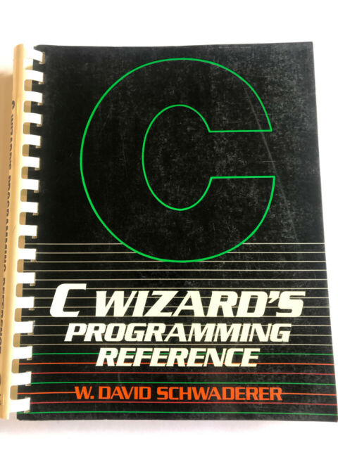 C Wizard's Programming Reference by W. David Schwaderer (1985, Paperback)