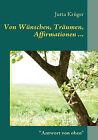 Von Wnschen, Trumen, Affirmationen ... by Jutta Krger (Paperback / softback, 2008)