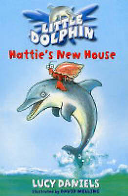 Daniels, Lucy, Little Dolphin: Hattie's New House, Paperback, Excellent Book