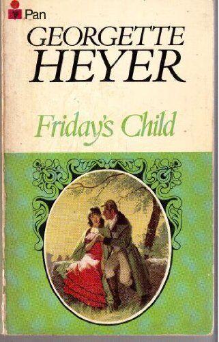 Friday's Child,Georgette Heyer- 9780330202657