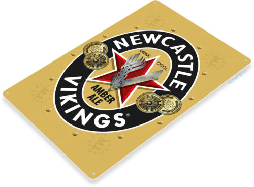 TIN SIGN Newcastle Vikings Metal Décor Wall Art Beer Bar Pub Shop Cave A789