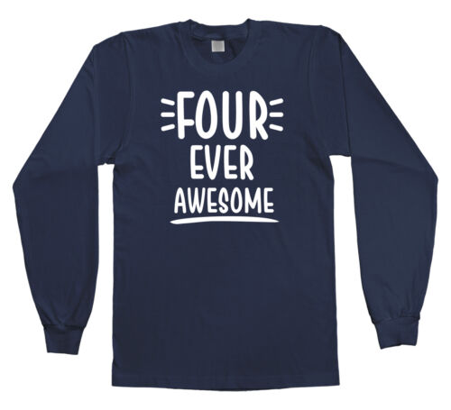 Four Ever Awesome Youth Long Sleeve T-Shirt 4th Birthday Party 4 Year Old Gift