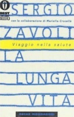 (1328) La lunga vita. Viaggio nella salute - Sergio Zavoli - Mondadori