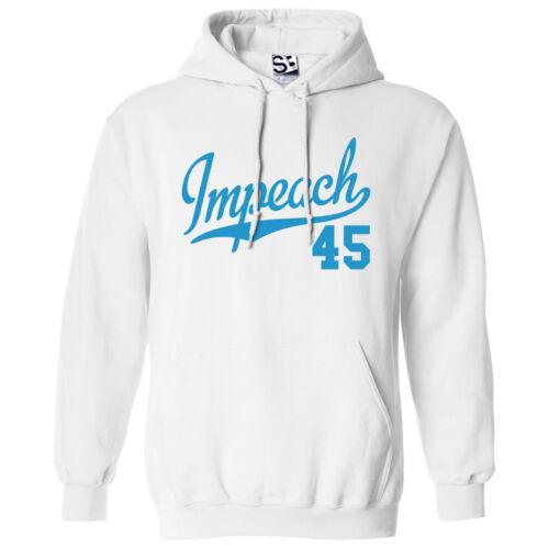 Impeach 45 Script HOODIE Hooded Anti Trump Resist F*ck Sweatshirt All Colors