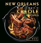Classics: New Orleans Classic Creole Recipes by Kit Wohl (2014, Hardcover)
