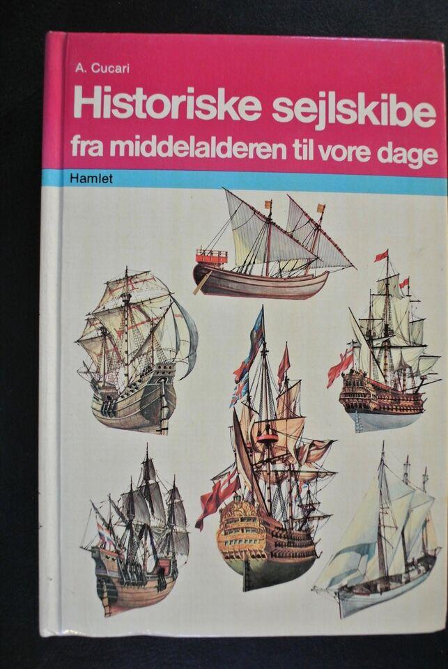 historiske sejlskibe fra middelalderen til vore da, Af a.