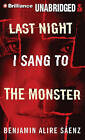 Last Night I Sang to the Monster by Benjamin Alire Saenz (CD-Audio, 2011)