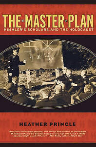 The-Master-Plan-Himmler-039-s-Scholars-and-the-Holocaust-by-Heather-Pringle-PB-Book