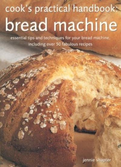 Bread Machine (Cook's Practical Handbook),Jennie Shapter