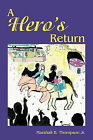 A Hero's Return by Marshall Thompson (Paperback, 2011)