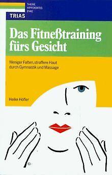 Das Fitneßtraining fürs Gesicht. Weniger Falten, straffe... | Buch | Zustand gut