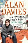My Favourite People and Me 1978-1988 by Alan Davies (Paperback, 2009)