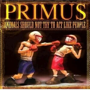 PRIMUS-034-ANIMALS-SHOULD-NOT-TRY-TO-ACT-LIKE-PEOPLE-034-DVD-CD-NEW