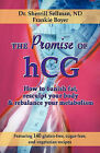 The Promise of Hcg: How to Banish Fat, Resculpt Your Body & Rebalance Your Metabolism by Sherrill Sellman, Frankie Boyer (Paperback / softback, 2011)