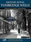 Royal Tunbridge Wells by Keith Hetherington, Geoffrey Butler (Paperback, 2002)