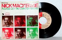 "7"" Vinyl Nick Mackenzie - PLEASE LET ME COME ON BOARD"