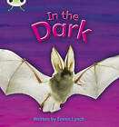 In the Dark: Set 10: Non-Fiction by Emma Lynch (Paperback, 2010)
