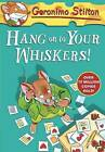 Hang on to Your Whiskers! by Geronimo Stilton (Paperback, 2013)