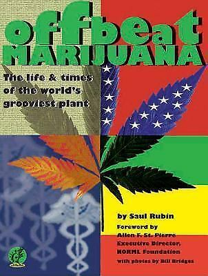 Offbeat Marijuana : The Life and Times of the World's Grooviest Plant by Saul Ru