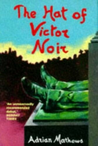 The Hat of Victor Noir by Mathews, Adrian Paperback Book The Fast Free Shipping