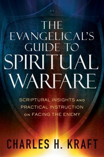 The Evangelical's Guide to Spiritual Warfare: Scriptural Insights and Practical 6