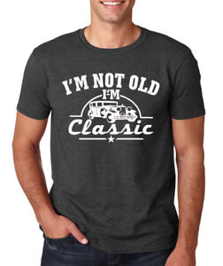 I'M NOT OLD I'M CLASSIC funny cars vintage mechanic dad papa ...
