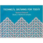 Technical Drawing for Today: Bk. 3: Worked Examples by Terence Driscoll (Paperback, 1981)