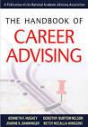 The Handbook of Career Advising by Dorothy Nelson, Kenneth F. Hughey, Betsy McCalla-Wriggins, Joanne K. Damminger (Hardback, 2009)