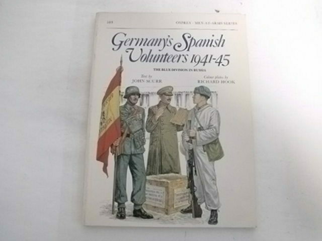 Scurr, John - Germany's Spanish Volunteers 1941-45 (Men-at-Arms, Band 103)