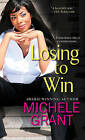 Losing to Win by Michele Grant (Paperback, 2015)