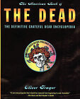 The American Book of the Dead: The Definitive Grateful Dead Encyclopedia by Oliver Trager (Paperback, 1997)