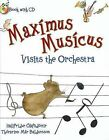 Maximus Musicus Visits the Orchestra by H. & Baldursson (Hardback, 2010)