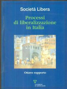 PROCESSI DI LIBERALIZZAZIONE IN ITALIA - OTTAVO RAPPORTO  AA.VV.