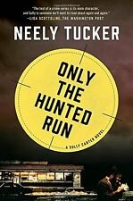Only the Hunted Run: A Sully Carter Novel by Neely Tucker (ARC Paperback)