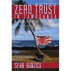 Zero Trust in Zamboanga a John Harwich Adventure 9781434327741 by Sean Bunzick