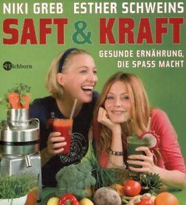 Saft & Kraft - Rezepte für Säfte, Suppen, Salate # Niki Greb u.a.