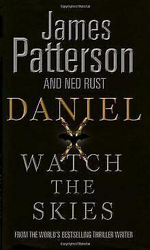 Daniel X: Watch the Skies von James Patterson | Buch | Zustand akzeptabel