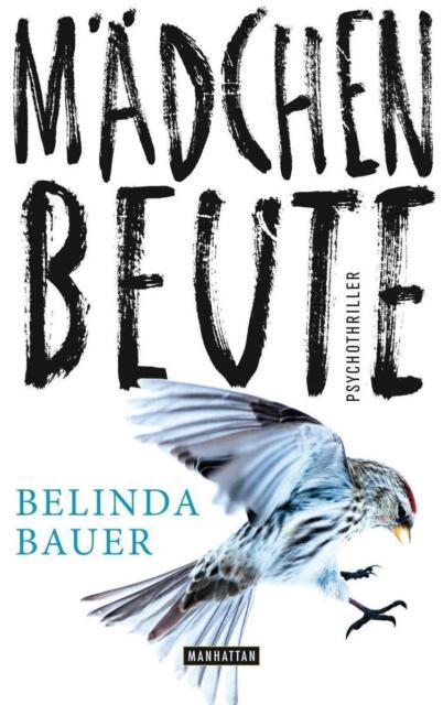 Bauer, Belinda - Mädchenbeute: Psychothriller /4