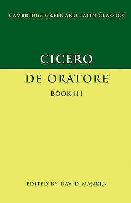 1 of 1 - Cicero: De Oratore Book III (Cambridge Greek and Latin Classics), Cicero, Marcus