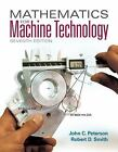 Mathematics for Machine Technology by John C. Peterson and Robert D. Smith (2015, Paperback)