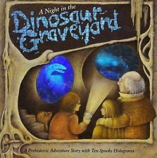 A Night in the Dinosaur Graveyard: A Prehistoric Ghost Story with Ten Spooky Hol