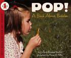 Pop!: A Book about Bubbles by Kimberly Brubaker Bradley (Hardback, 2001)