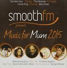 2cd SMOOTHFM Presents Music for Mum 2015