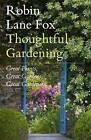 Thoughtful Gardening: Great Plants, Great Gardens, Great Gardeners by Robin Lane Fox (Hardback, 2010)