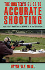 Hunter's Guide to Accurate Shooting: How to Hit What You're Aiming at in Any Situation by Wayne Van Zwoll (Paperback, 2004)