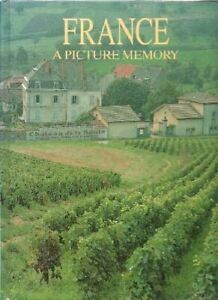 A-PICTURE-MEMORY-FRANCE-By-Bill-Harris-Colour-Library-Books-Ltd