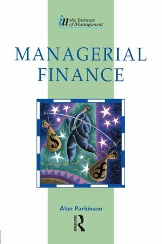 Managerial Finance (Institute of Management Diploma) By Alan Parkinson