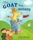 The Goat That Gloats by Ice Water Press (Paperback, 2010)