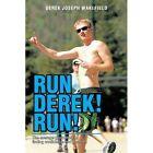 Run Derek! Run!: The Average Guy's Story of Finding Confidence and Passion. by Derek Joseph Wakefield (Paperback / softback, 2012)